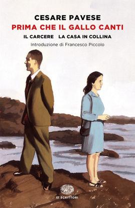 Immagine di PRIMA CHE IL GALLO CANTI (IL CARCERE - LA CASA IN COLLINA)