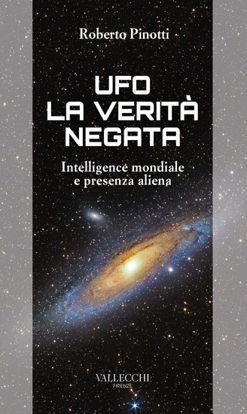 Immagine di UFO. LA VERITA` NEGATA. INTELLIGENCE MONDIALE E PRESENZA ALIENA