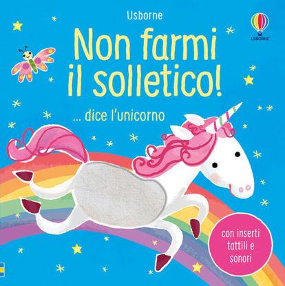 Immagine di NON FARMI IL SOLLETICO!... DICE L`UNICORNO