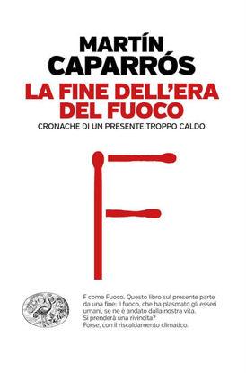 Immagine di FINE DELL`ERA DEL FUOCO (LA)