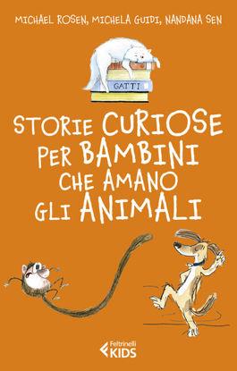 Immagine di STORIE CURIOSE PER BAMBINI CHE AMANO GLI ANIMALI