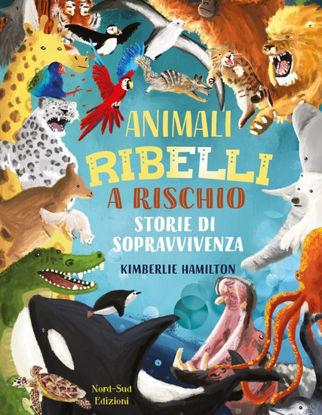 Immagine di ANIMALI RIBELLI A RISCHIO