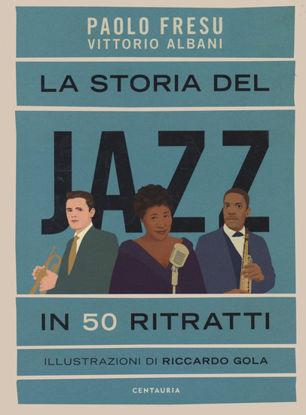 Immagine di STORIA DEL JAZZ IN 50 RITRATTI (LA)