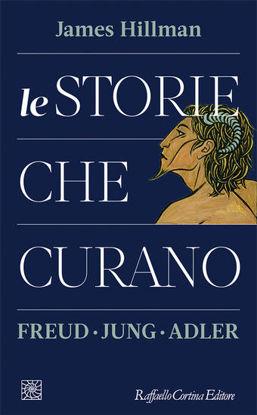 Immagine di STORIE CHE CURANO. FREUD, JUNG, ADLER (LE)