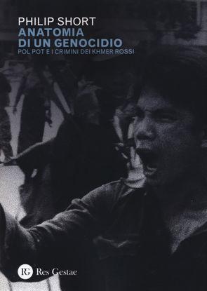 Immagine di ANATOMIA DI UN GENOCIDIO. POL POT E I CRIMINI DEI KHMER ROSSI