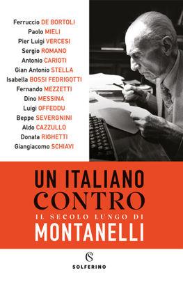 Immagine di ITALIANO CONTRO. IL SECOLO LUNGO DI MONTANELLI (UN)