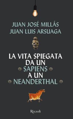 Immagine di VITA SPIEGATA DA UN SAPIENS A UN NEANDERTHAL (LA)