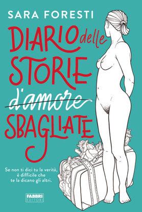 Immagine di DIARIO DELLE STORIE D`AMORE SBAGLIATE