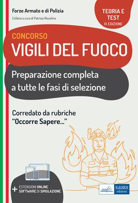 Immagine di CONCORSO VIGILI DEL FUOCO. TEORIA E TEST PER LA PREPARAZIONE COMPLETA A TUTTE LE FASI DI SELEZIONE.