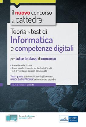 Immagine di INFORMATICA E COMPETENZE DIGITALI PER IL CONCORSO A CATTEDRA. TEORIA E TEST.