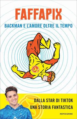 Immagine di BACKMAN E L`AMORE OLTRE IL TEMPO