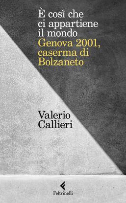 Immagine di E` COSI CHE CI APPARTIENE IL MONDO. GENOVA 2001 CASERMA