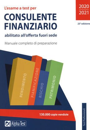Immagine di ESAME A TEST PER CONSULENTE FINANZIARIO ABILITATO ALL`OFFERTA FUORI SEDE (L`)