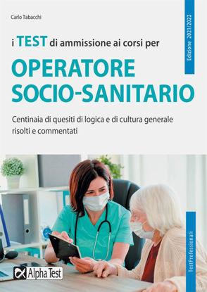 Immagine di TEST DI AMMISSIONE AI CORSI PER OPERATORE SOCIO SANITARIO (I)