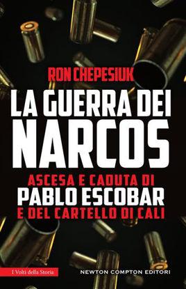 Immagine di GUERRA DEI NARCOS. ASCESA E CADUTA DI PABLO ESCOBAR E DEL CARTELLO DI CALI (LA)