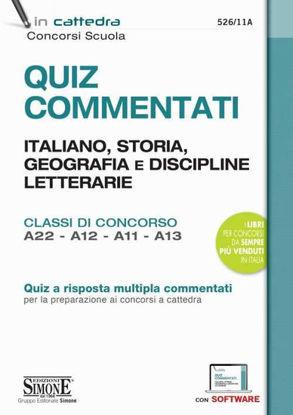 Immagine di QUIZ COMMENTATI. ITALIANO, STORIA, GEOGRAFIA E DISCIPLINE LETTERARIE. CLASSI CONCORSO A22-A12-A11