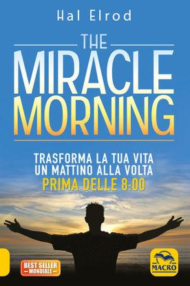 Immagine di MIRACLE MORNING. TRASFORMA LA TUA VITA UN MATTINO ALLA VOLTA PRIMA DELLE 8:00 (THE).