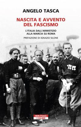 Immagine di NASCITA E AVVENTO DEL FASCISMO. L`ITALIA DALL`ARMISTIZIO ALLA MARCIA SU ROMA
