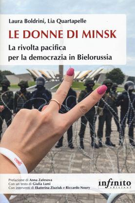 Immagine di DONNE DI MINSK. LA RIVOLTA PACIFICA PER LA DEMOCRAZIA IN BIELORUSSIA (LE)