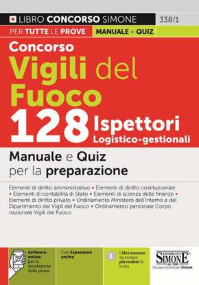 Immagine di CONCORSO VIGILI DEL FUOCO 128 ISPETTORI LOGISTICO-GESTIONALI. MANUALE E QUIZ PER LA PREPARAZIONE - VOLUME 338/1