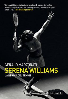 Immagine di SERENA WILLIAMS. LA REGINA DEL TENNIS