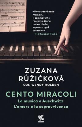 Immagine di CENTO MIRACOLI. LA MUSICA E AUSCHWITZ. L`AMORE E LA SOPRAVVIVENZA