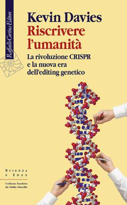 Immagine di RISCRIVERE L`UMANITA`. LA RIVOLUZIONE CRISPR E LA NUOVA ERA DELL`EDITING GENETICO