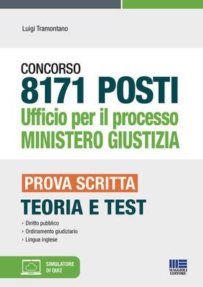 Immagine di CONCORSO 8171 POSTI UFFICIO PER IL PROCESSO MINISTERO GIUSTIZIA PROVA SCRITTA TEORIA E TEST