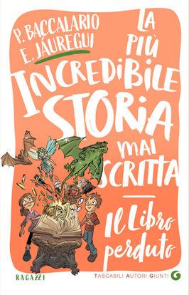 Immagine di LIBRO PERDUTO. LA PIU` INCREDIBILE STORIA MAI SCRITTA (IL)