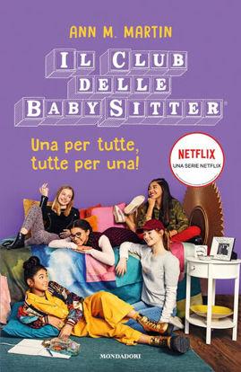 Immagine di CLUB DELLE BABY SITTER. UNA PER TUTTE, TUTTE PER UNA! (IL)