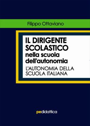 Immagine di IL DIRIGENTE SCOLASTICO NELLA SCUOLA DELL`AUTONOMIA. L`AUTONOMIA DELLA SCUOLA ITALIANA