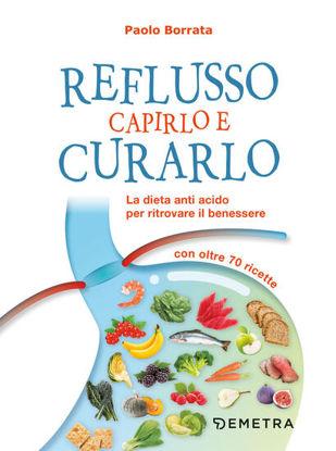 Immagine di REFLUSSO CAPIRLO E CURARLO