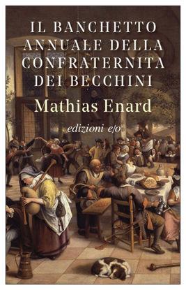 Immagine di BANCHETTO ANNUALE DELLA CONFRATERNITA DEI BECCHINI (IL)